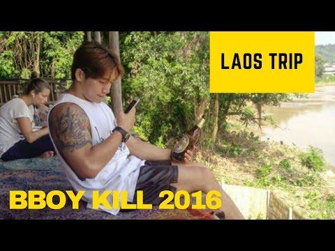 Bboy Kill 2016 // Laos Trip // Korea Bboy 2016