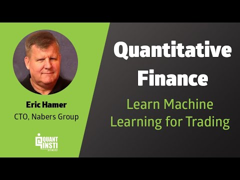 Introduction to Machine Learning for Quantitative Finance by Eric Hamer - 15th June 2017