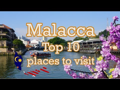 Malacca Top 10 places to visit MALAYSIA