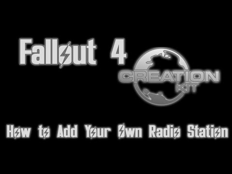 Fallout 4 Creation Kit - How to Add a Radio Station - Detailed Guide