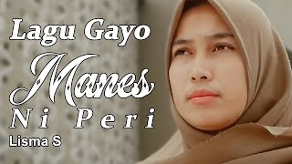 Gambar cover Lagu Gayo Manes Ni Peri - Lisma S (Official Video Clip)