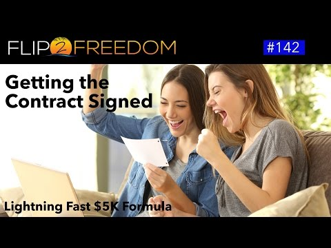 HOW TO TALK TO MOTIVATED SELLERS & GET THE CONTRACT SIGNED: LIGHTNING FAST $5K FORMULA