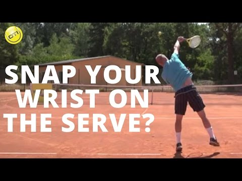 Tennis Serve Tip: Snap Your Wrist On The Serve?