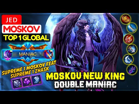 Moskov New King Double MANIAC [ Top 1 Global Moskov ] ᴊᴇᴅ - Mobile Legends