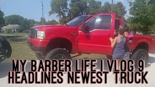 My Barber Life Vlog 9 Headlines Barbershops Newest Truck