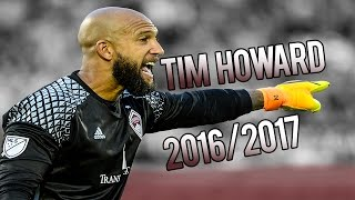 Tim Howard 2016/2017 ● HD