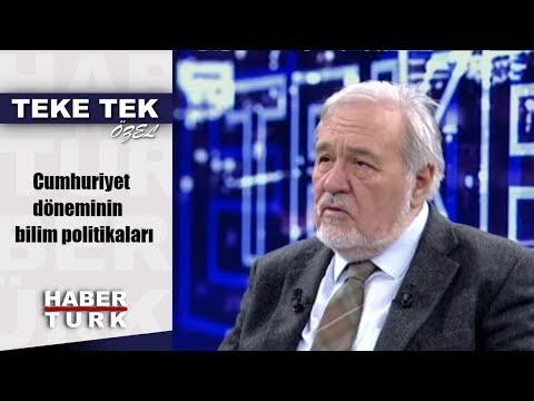 Teke Tek Özel - 14 Ekim 2018 (Cumhuriyet döneminin bilim politikaları)