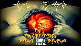 Repeat youtube video ELJAY $NAF - De Dentro Pra Fora [CD Pormo Tracks]