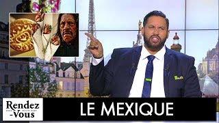 Le Mexique - RDV avec Kevin Razy #12 - CANAL+