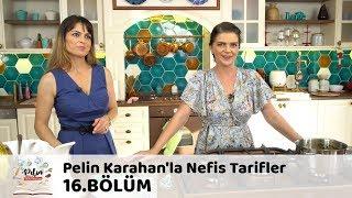 Pelin Karahan'la Nefis Tarifler 16.Bölüm (2 Ekim 2017)