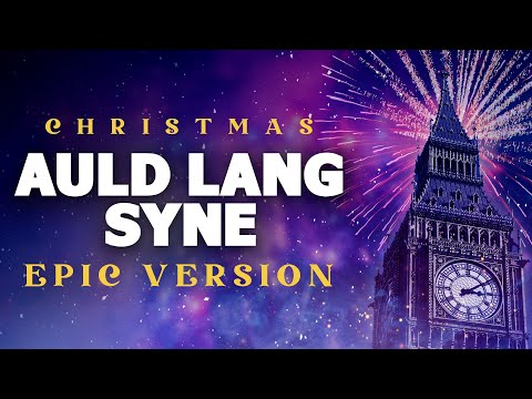 Auld Lang Syne - Epic Music Version | Christmas Songs
