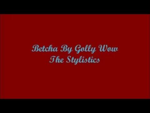 Betcha, By Golly, Wow (¡Te Apuesto, Caramba, Guau!) - The Stylistics (Lyrics - Letra)