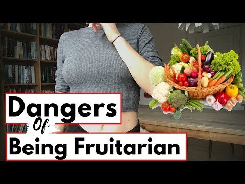 THE DANGERS OF EATING A FRUITARIAN DIET | MY EXPERIENCE