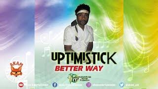 Uptimistick - Better Way Of Life - September 2018