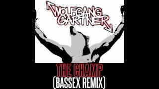 Wolfgang Gartner - The Champ (Bassex Remix) FREE DOWNLOAD