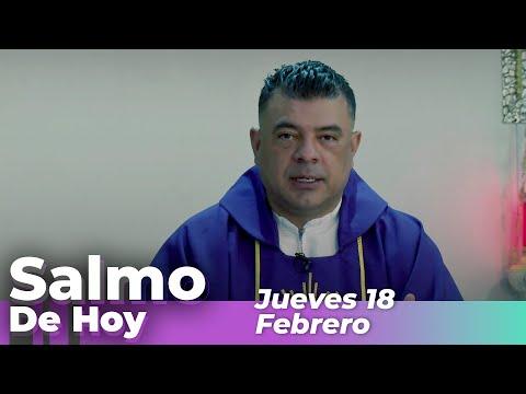 Salmo De Hoy, jueves 18  De Febrero De 2021 - Cosmovision