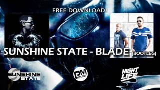 Sunshine State - Blade 2016 (Bootleg) [Free Download]