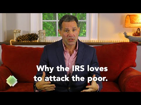Why The IRS Just LOVES To Attack The Poor