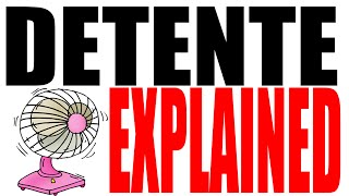 Detente Explained