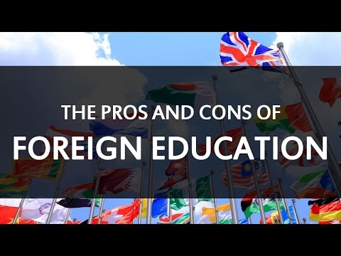 The Pros And Cons Of Foreign Education