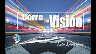 """CONFERENCIA DEL PASTOR ROBERTO GOMEZ """"CORRE CON LA VISION"""""""