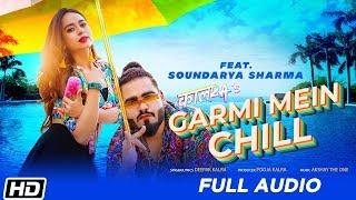 Garmi Mein Chill feat. Soundarya Sharma | Full Audio | Deepak Kalra | Latest Song 2019
