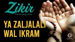 Ya Zal Jalali Wal Ikram - Zikir Merdu Penenang Hati (Terjemahan)