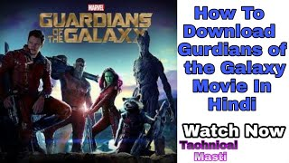 How to Download Gurdiyan of the Galaxy Movie in Hindi