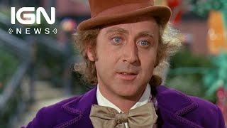 Willy Wonka Star Gene Wilder Dies at 83 - IGN News
