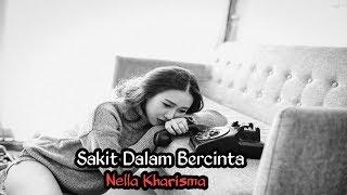 Sakit Dalam Bercinta - Nella Kharisma  Lirik
