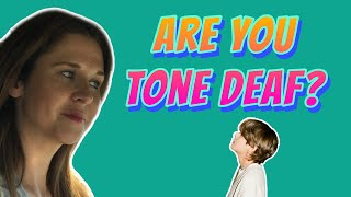 Are You Tone Deaf?