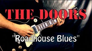 The Doors - Roadhouse Blues - Blues Guitar Cover