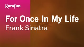 Karaoke For Once In My Life - Frank Sinatra *