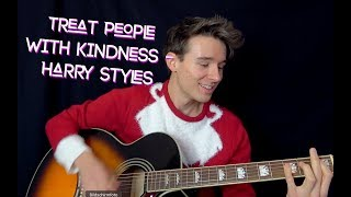Harry Styles - Treat People With Kindness - Acoustic Cover