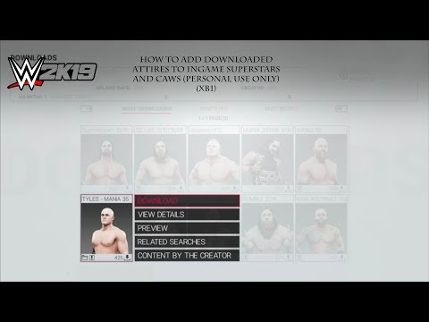 How To Add Downloaded Attires To Ingame Superstars And CAWS  (Personal Use ONLY) (XB1)