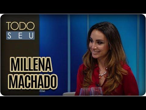Bate-papo Com Millena Machado - Todo Seu (11/01/18)