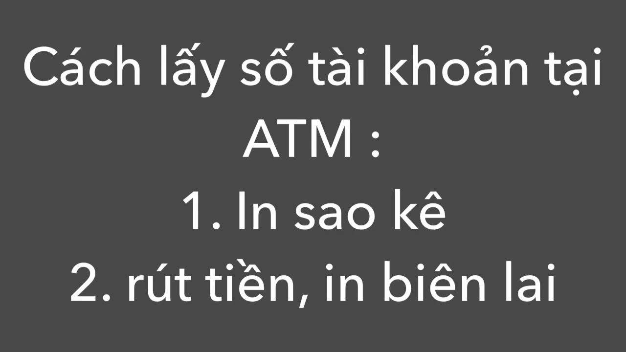 Cách lấy số tài khoản từ máy ATM