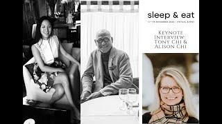 Sleep & Eat Virtual Keynote: Tony Chi & Alison Chi | Nov 2020