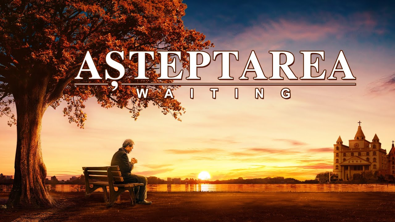 """Film creștin in romana """"Așteptarea"""" Ascultați vocea lui Dumnezeu și întâmpinați-L pe Domnul"""
