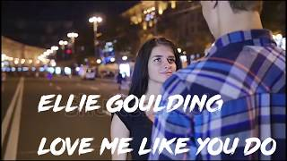 Gambar cover Ellie Goulding - Love Me Like You Do || Lyrics Music Video || HD