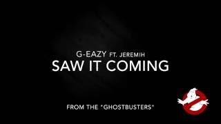 """G Eazy - Saw It Coming ft. Jeremih (from the """"Ghostbusters"""") Lyrics Video"""