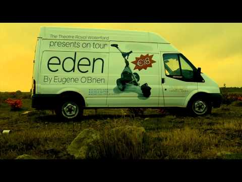 EDEN by Eugene O'Brien - The Van the Man the Woman- Theatre Royal Waterford
