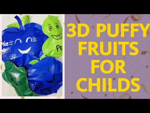 HOW TO MAKE 3D PUFFY FRUITS AND VEGGIES FOR CHIDRENS(EASY TUTORIAL)