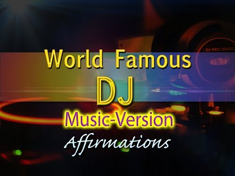 World Famous DJ - with Uplifting Music - Super-Charged Affirmations
