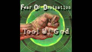 Watch Fear Of Domination Tool Of God video