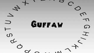 How to Say or Pronounce Guffaw