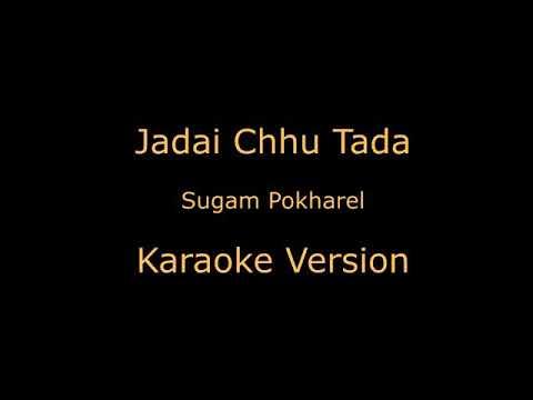 Jadai xu tada karaoke by Sapan Lamsal
