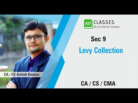 SEC 9 (LEVY AND COLLECTION)