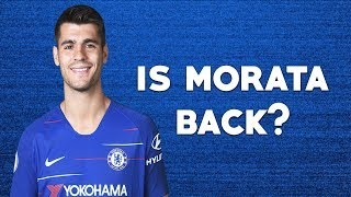 Is Alvaro Morata Back To His Best? Or Should Olivier Giroud Be Leading The Line?