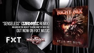Richy Nix - Senseless (Zardonic Remix)